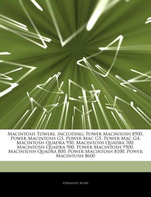 Hephaestus Books Articles on Macintosh Towers, Including: Power Macintosh 8500, Power Macintosh G3, Power Mac G5, Power Mac G4, Macintosh Quadra at Sears.com